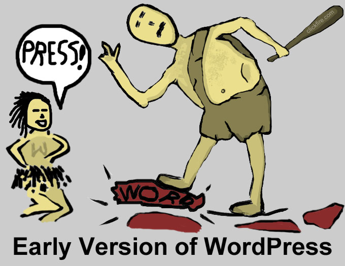 Early Version of WordPress as Developed by Cavemen